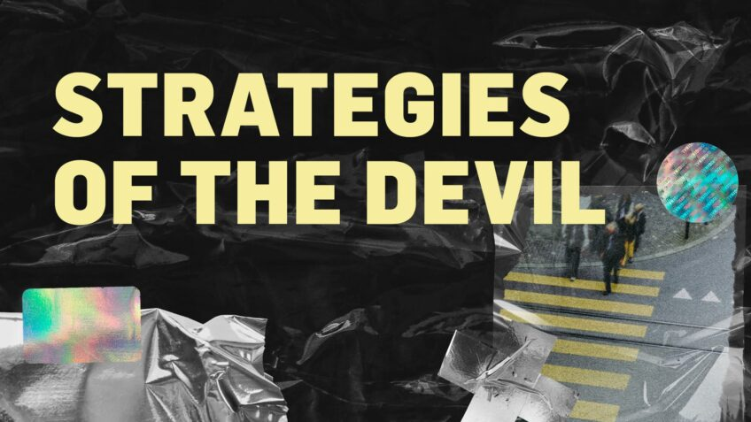 Strategies of the Devil – and how we can see through them
